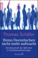 Thomas Schäfer: Wenn Dornröschen nicht mehr aufwacht ★★
