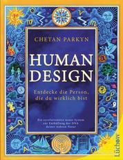 Human Design - Entdecke die Person, die du wirklich bist