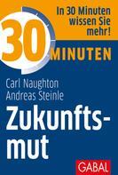 Carl Naughton: 30 Minuten Zukunftsmut