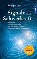 Rüdiger Vaas: Signale der Schwerkraft