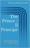 Niccolo Machiavelli: The Prince / Il Principe