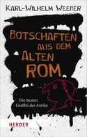 Karl-Wilhelm Prof. Weeber: Botschaften aus dem Alten Rom