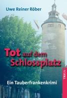 Uwe Reiner Röber: Tot auf dem Schlossplatz ★★★★