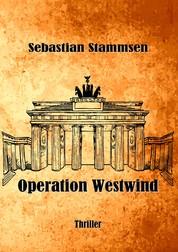 Operation Westwind - Thriller