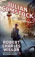 Robert Charles Wilson: Julian Comstock
