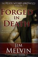 Jim Melvin: Forged in Death ★