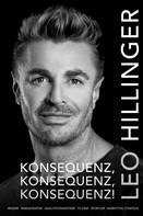 Leo Hillinger: Konsequenz, Konsequenz, Konsequenz! ★★★★★