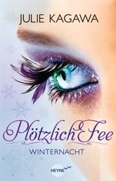 Plötzlich Fee - Winternacht - Band 2 - Roman -