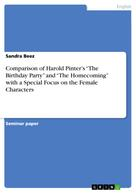 "Sandra Beez: Comparison of Harold Pinter's ""The Birthday Party"" and ""The Homecoming"" with a Special Focus on the Female Characters"