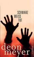 Deon Meyer: Schwarz. Weiß. Tot. ★★★★
