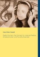 Hans-Peter Oswald: Radio-Domain: Die Domain für Internet-Radios, Amateurfunker und Rundfunksender