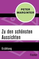 Peter Marginter: Zu den schönsten Aussichten