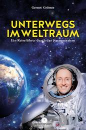Unterwegs im Weltraum - Ein Reiseführer durch das Sonnensystem