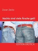 Zoran Zecke: Nachts sind viele Ärsche geil!