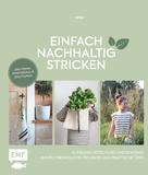 epipa: Einfach nachhaltig stricken – Kleidung, Nützliches und Schönes – Umweltfreundliche Projekte und praktische Tipps ★★★★