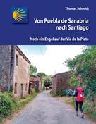 Thomas Schmidt: Von Puebla de Sanabria nach Santiago ★★★