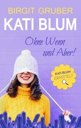 Ohne Wenn und Aber - Kati Blum