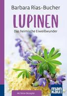 Barbara Rias-Bucher: Lupinen. Kompakt-Ratgeber ★★★