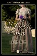 Lola Rey: Si fueras mía