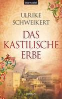 Ulrike Schweikert: Das kastilische Erbe ★★★★