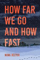 Nora Decter: How Far We Go and How Fast