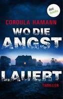 Cordula Hamann: Wo die Angst lauert