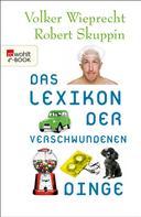 Volker Wieprecht: Das Lexikon der verschwundenen Dinge ★★★