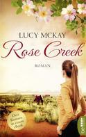 Lucy McKay: Rose Creek - Die Trilogie ★★★★
