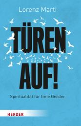 Türen auf! - Spiritualität für freie Geister