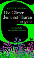 Sevastos P. Sampsounis: Die Gärten des unstillbaren Hungers