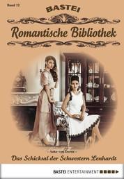Romantische Bibliothek - Folge 12 - Das Schicksal der Schwestern Lenhardt