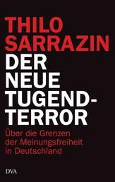Der neue Tugendterror - Über die Grenzen der Meinungsfreiheit in Deutschland