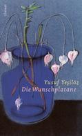 Yusuf Yesilöz: Die Wunschplatane