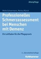 Meike Schwermann: Professionelles Schmerzassessment bei Menschen mit Demenz