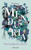 Ela Mang: Menduria - Das Gefüge der Zeiten (Bd. 2) ★★★★★