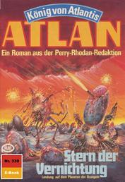 """Atlan 339: Stern der Vernichtung - Atlan-Zyklus """"König von Atlantis"""""""