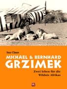 Ina Claus: Michael und Bernhard Grzimek