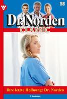 Patricia Vandenberg: Dr. Norden Classic 35 – Arztroman
