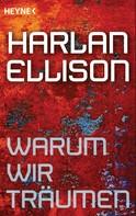 Harlan Ellison: Warum wir träumen ★★★