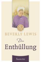 Beverly Lewis: Die Enthüllung