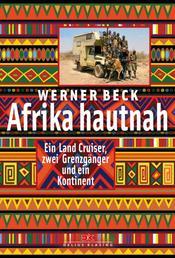 Afrika hautnah - Ein Land Cruiser, zwei Grenzgänger und ein Kontinent