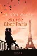 Alison Walsh: Sterne über Paris
