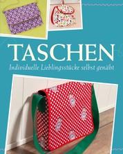 Taschen - Individuelle Lieblingsstücke selbst nähen - Mit Schnittmustern zum Download