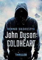 Bernd Skorczyk: John Dyson: Coldheart ★★★★