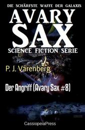 Der Angriff (Avary Sax #8) - Cassiopeia Science Fiction Abenteuer