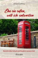 Helmut Ludwig: Ehe sie rufen, will ich antworten