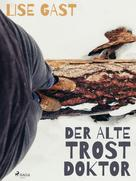 Lise Gast: Der alte Trostdoktor ★★★★★