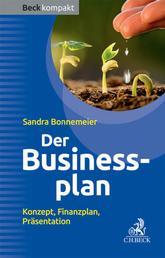 Der Businessplan - Konzept, Finanzplan, Präsentation