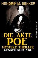 Hendrik M. Bekker: Die Akte Poe, Teil 1 und 2 - Mystery Thriller (Gesamtausgabe)