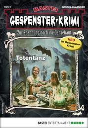 Gespenster-Krimi 7 - Horror-Serie - Totentanz